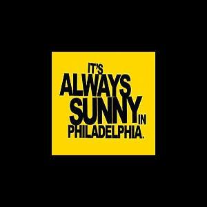 It\'s Always Sunny In Philadelphia.