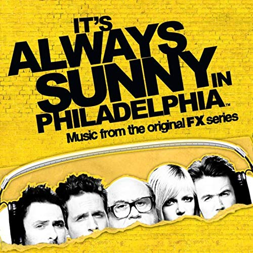It\'s Always Sunny In Philadelphia (Music from the Original.