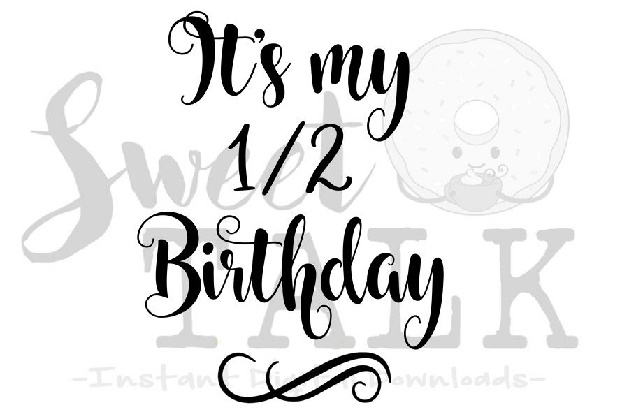 Its my half birthday.