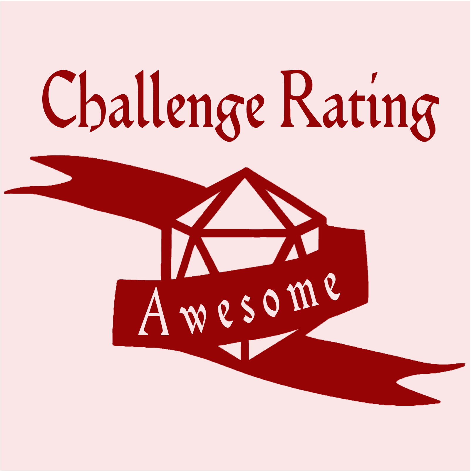 Challenge Rating Awesome, A Dungeons and Dragons Podcast.