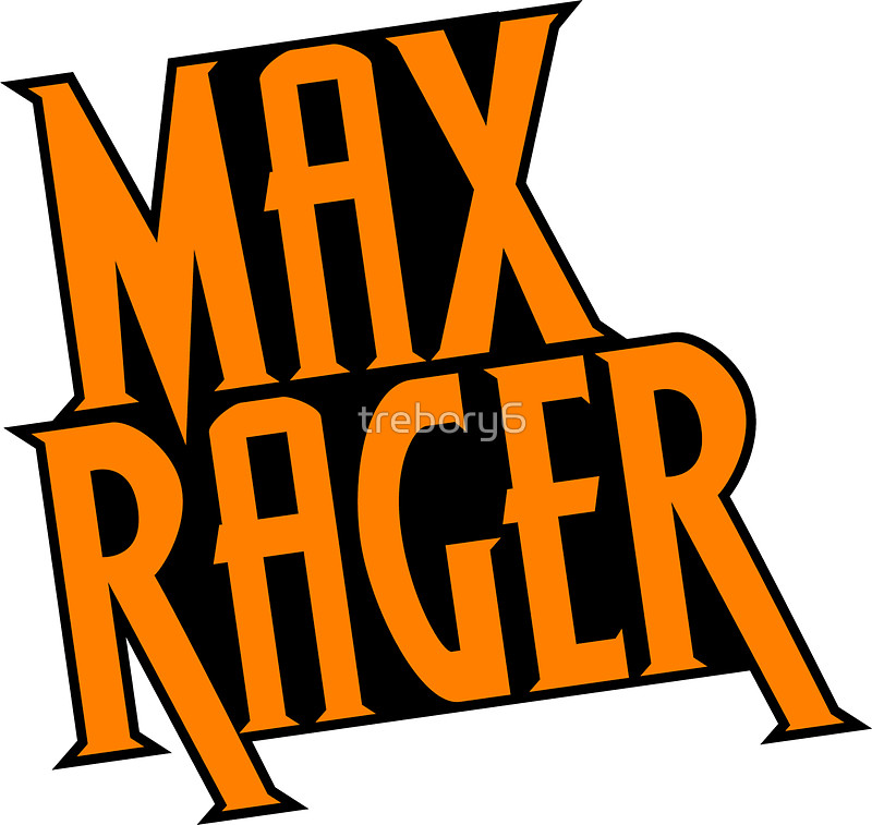 Max Rager (Stacked).