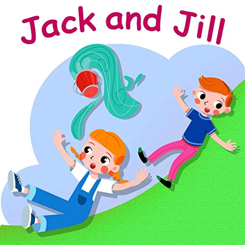 Jack and Jill Went up the Hill by Belle and the Nursery Rhymes Band.