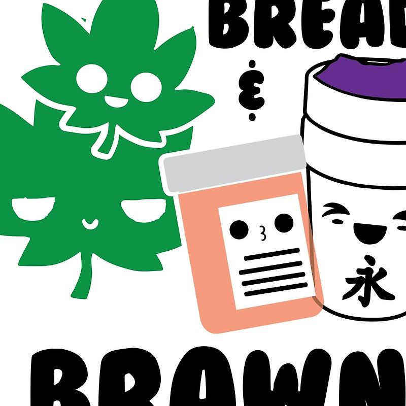 Bread & Brawn Kawaii Drugs Weed Pills Lean Funny Japanese Brawn.