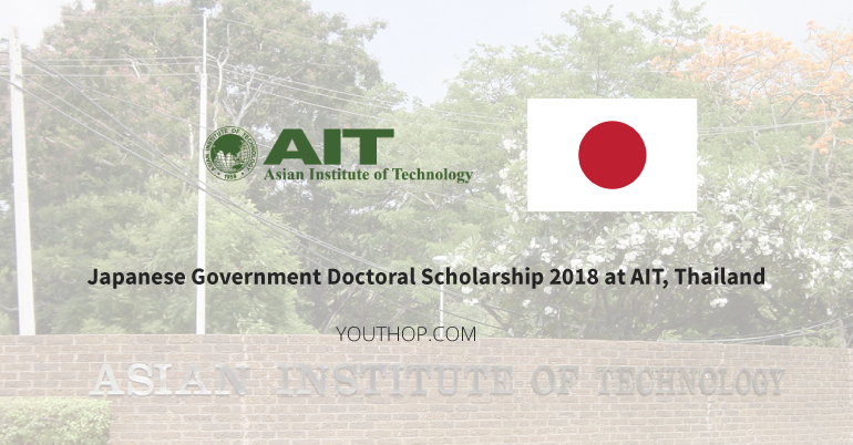 Japanese Government Doctoral Scholarship 2018 at AIT, Thailand.