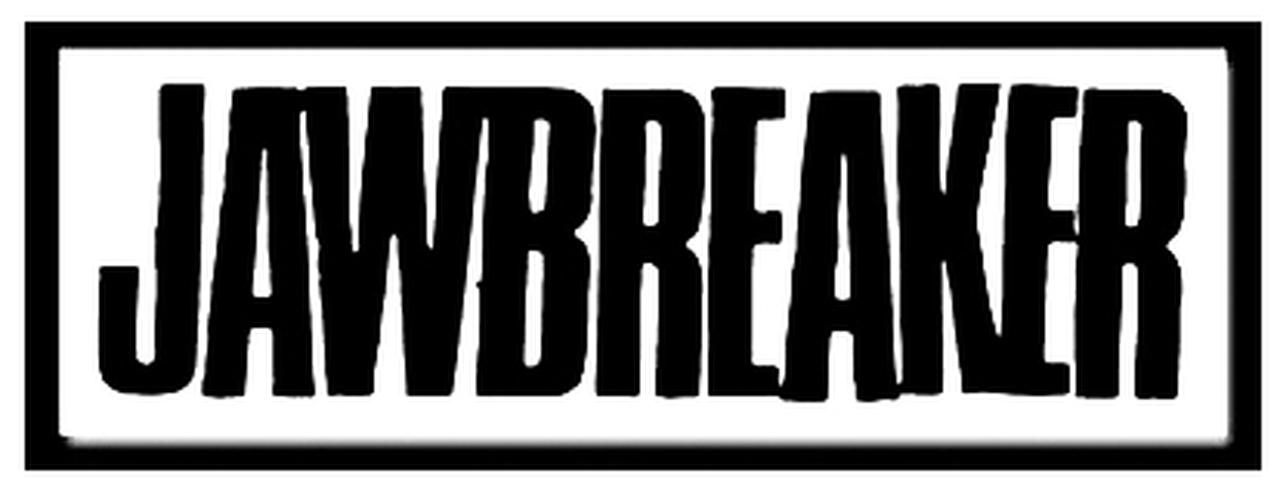 Jawbreaker.