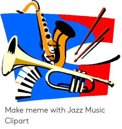 Make Meme With Jazz Music Clipart.