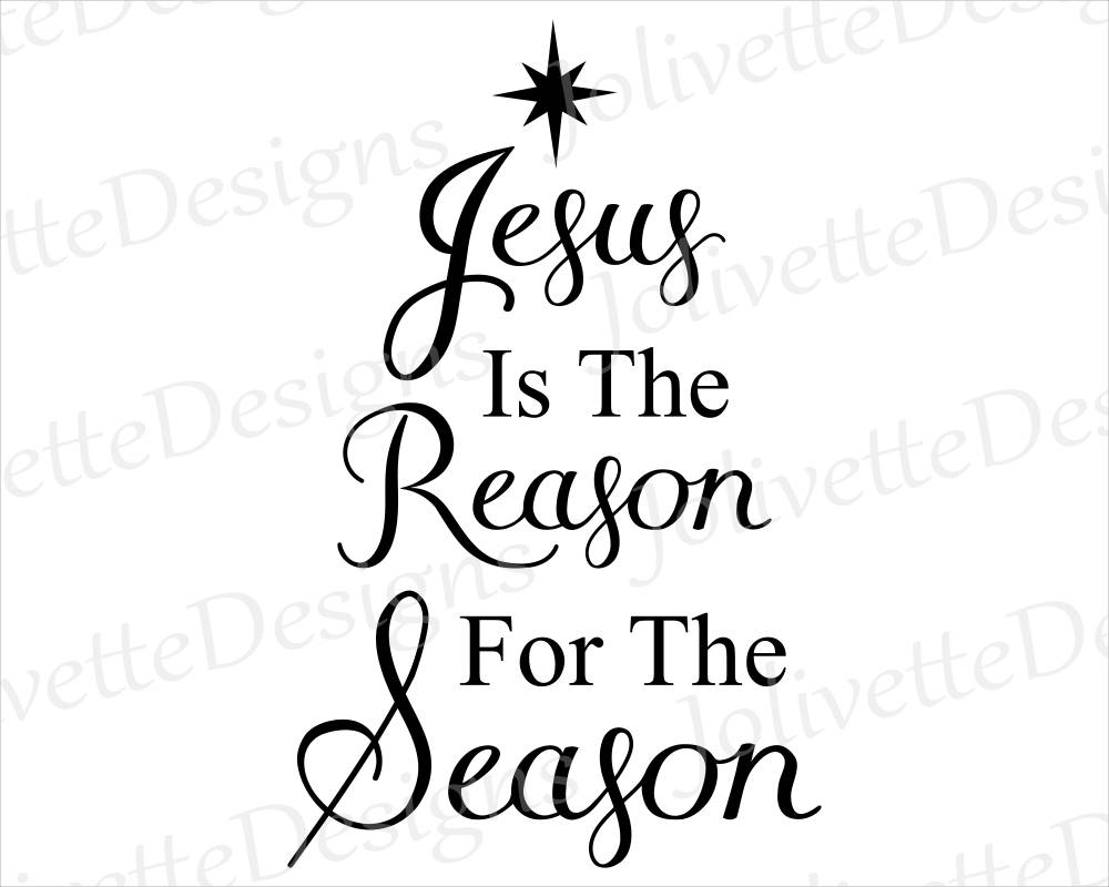 Jesus Is The Reason For The Season, Christmas, Religion, Clipart, Clip Art,  Design, Svg Files, Png File, Eps, Pdf, Silhouette, Cricut, Cut.