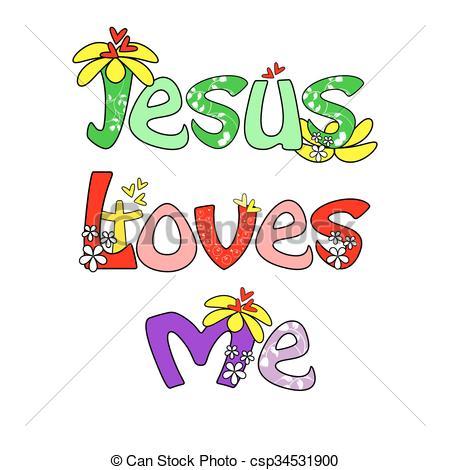 Jesus loves me.