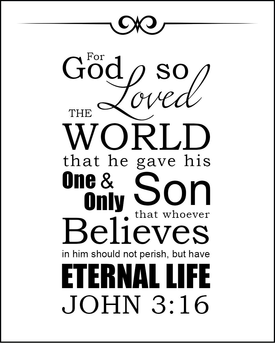 John 3:16 For God so Loved the World.