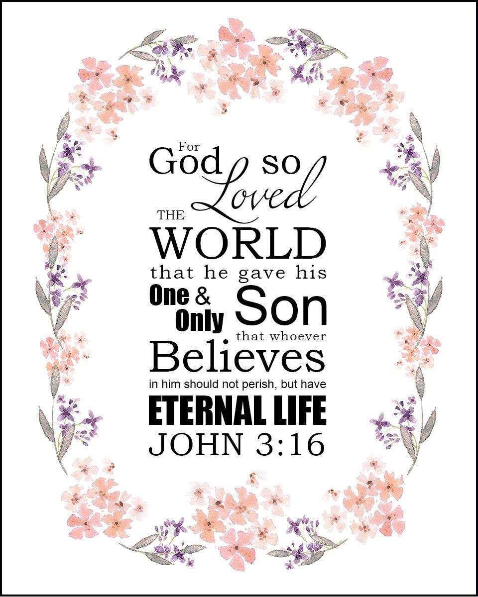 John 3:16 For God so Loved the World.