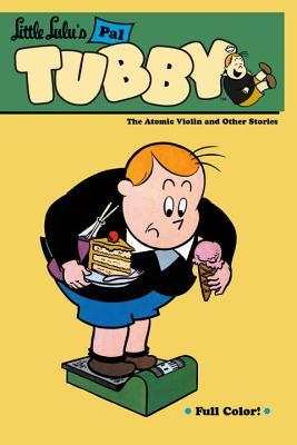 Little Lulu's Pal Tubby, Vol. 4: The Atomic Violin and Other.