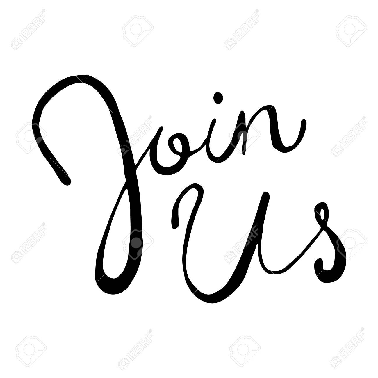 Join us lettering. Hand written phrase.