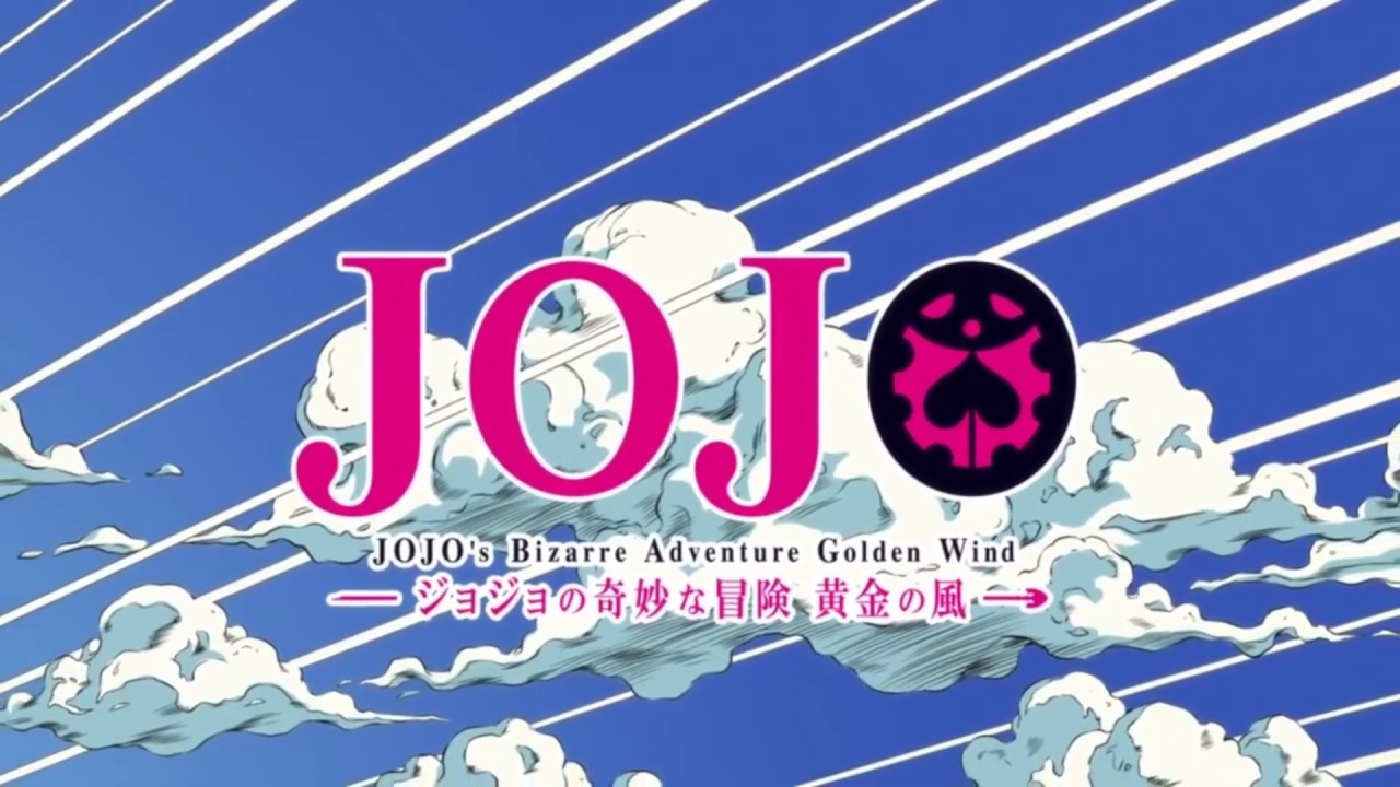 JoJo\'s Bizzare Adventure Part 5: Golden Wind OP 2 (High Quality).