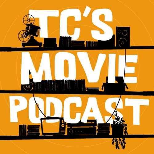TC's Movie Podcast — Blowout Podcast Network.