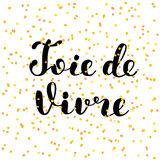 Joie De Vivre Joy Life French Lettering Stock Illustrations.