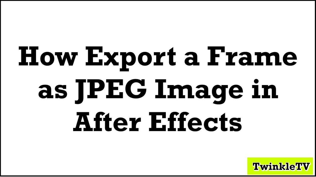 How to Export Single Frame as an Image in JPEG or PNG in After Effects.