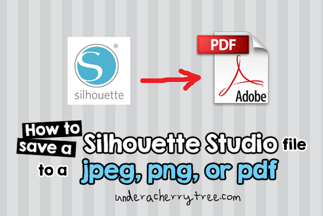 Tutorial: How to save a Silhouette Studio file to JPEG, PNG, or PDF.