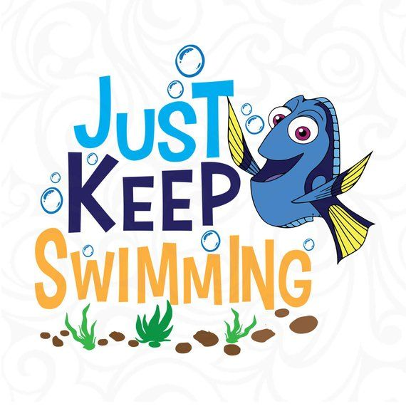 Just keep swimming svg,finding Nemo svg,finding dory svg,cut file.