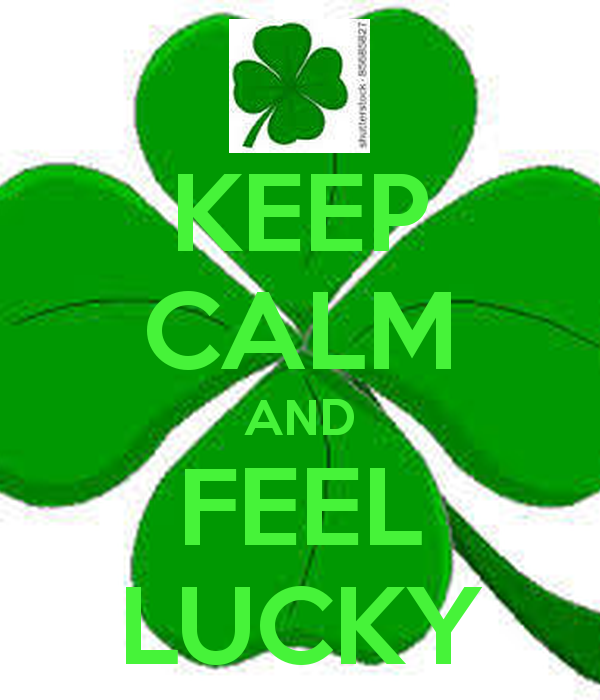 KEEP CALM AND FEEL LUCKY Poster.