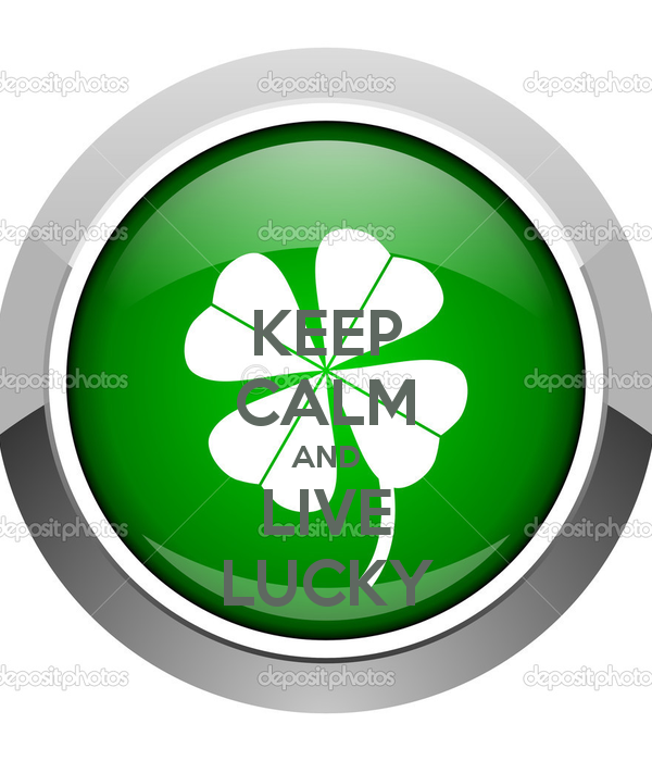 KEEP CALM AND LIVE LUCKY Poster.