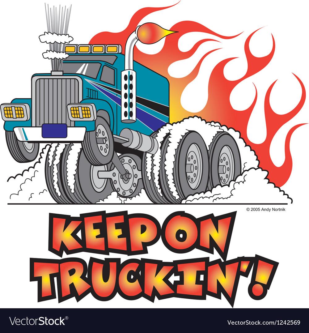 Keep on truckin.