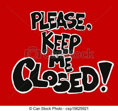 Clip Art of Please keep me closed.