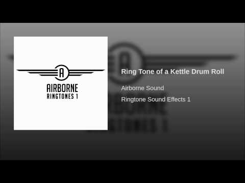 Ring Tone of a Kettle Drum Roll.