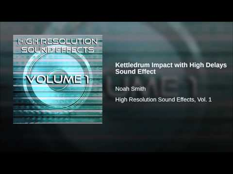 Kettledrum Impact with High Delays Sound Effect.