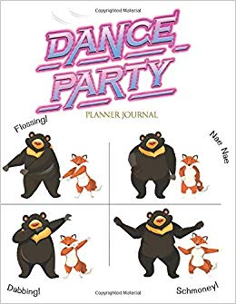 Dance Party Flossing Dabbing Nae Nae Schmoney Planner.