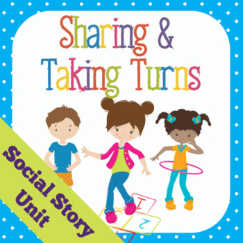 Social Story: Sharing and Taking Turns.