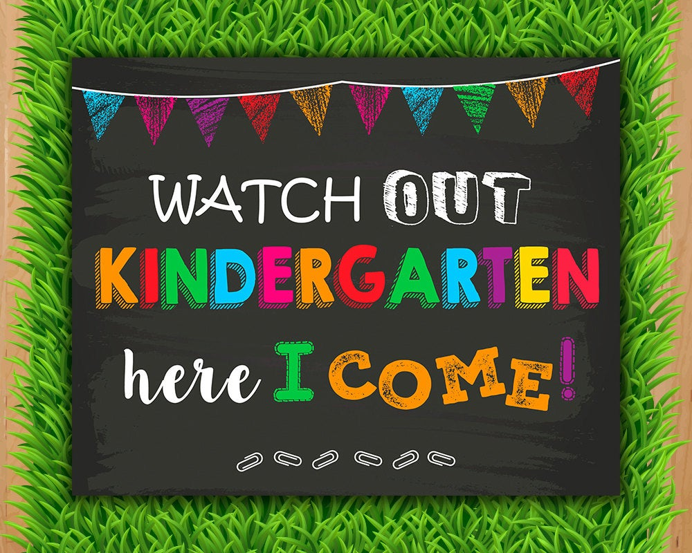 Watch Out Kindergarten Here I Come Sign.