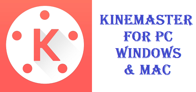 KineMaster For Pc Windows 7/8/10 Free Download.