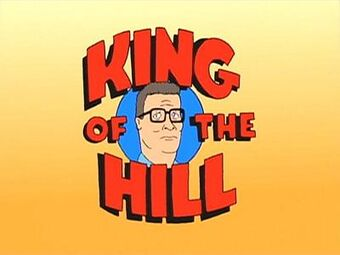 King of the Hill.