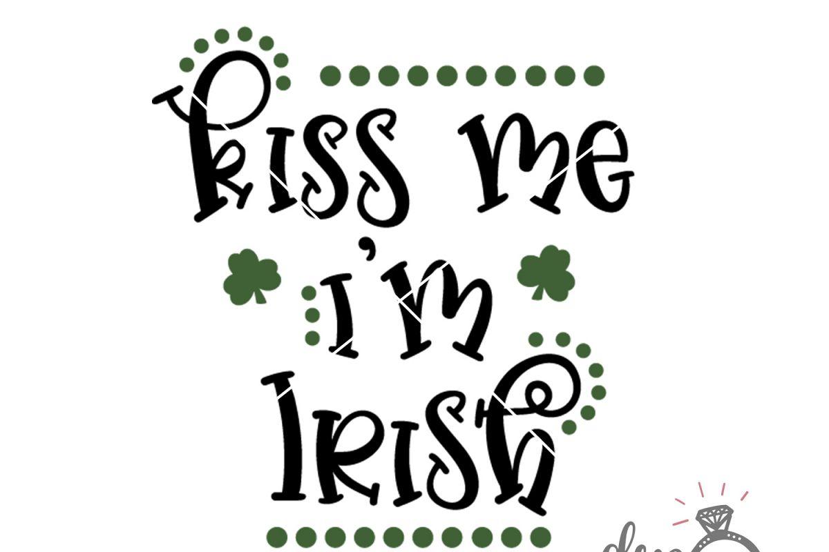 Kiss Me Im Irish.