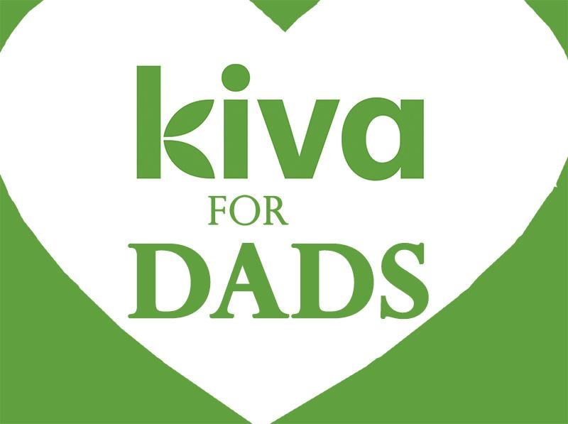 Kiva Lending Team: Kiva for Dads.