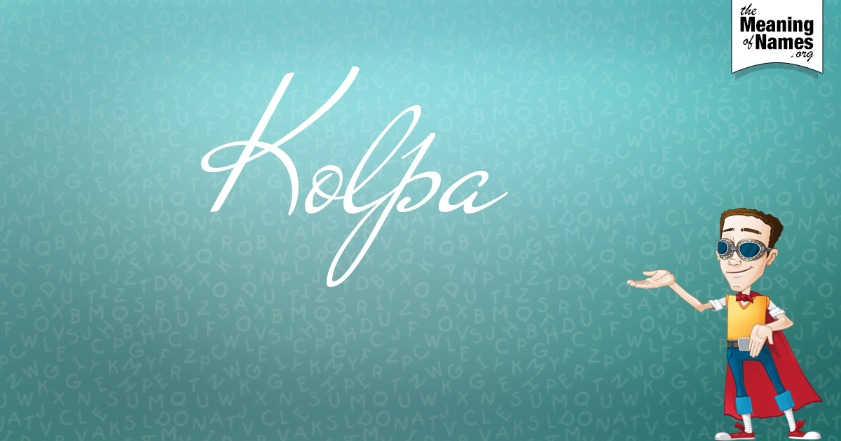 What Does The Name Kolpa Mean?.
