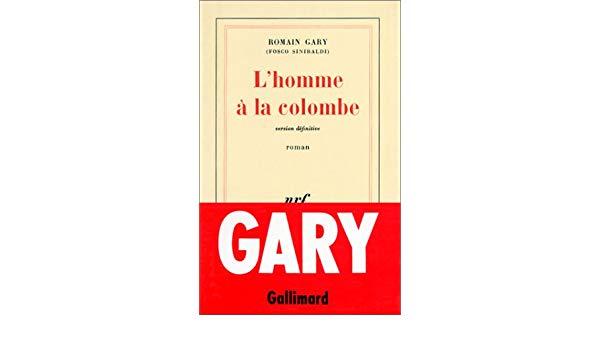 L\'homme à la colombe: Roman (French Edition): Romain Gary.