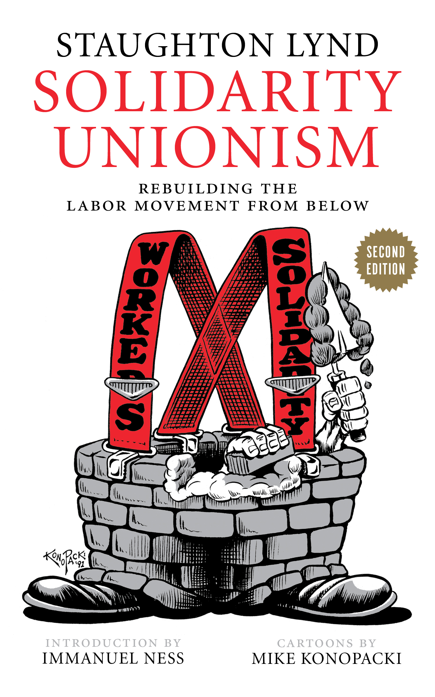 Solidarity Unionism: Rebuilding the Labor Movement from Below.