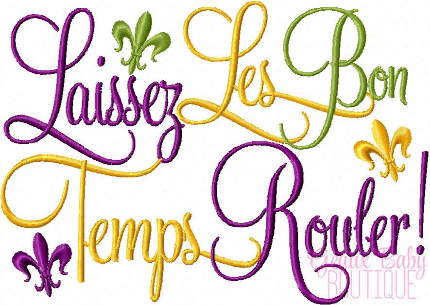Laissez Les Bon Temps Rouler! Let the good times roll!.