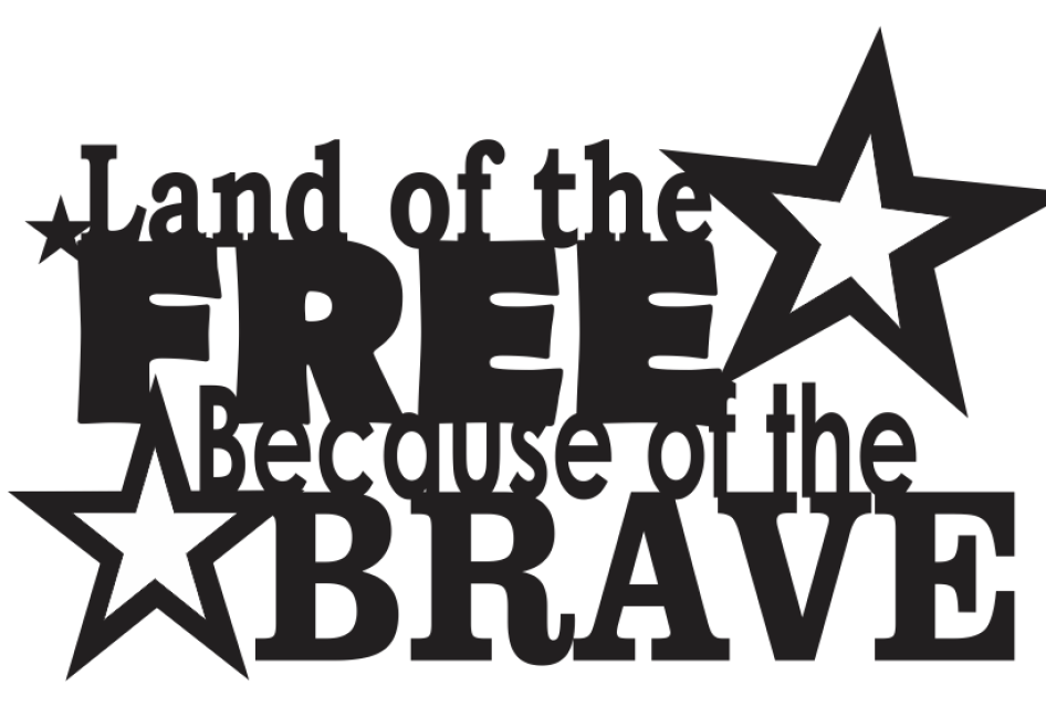Land of the FREE because of the BRAVE.