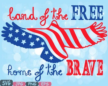 Land Of the Free Home Of the Brave Quote word art clipart Eagle 4th of July  483s.
