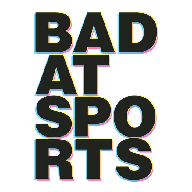 Bad at Sports by Bad at Sports on iTunes.