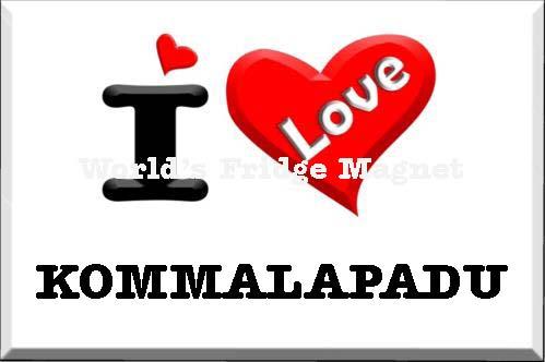 I love KOMMALAPADU.