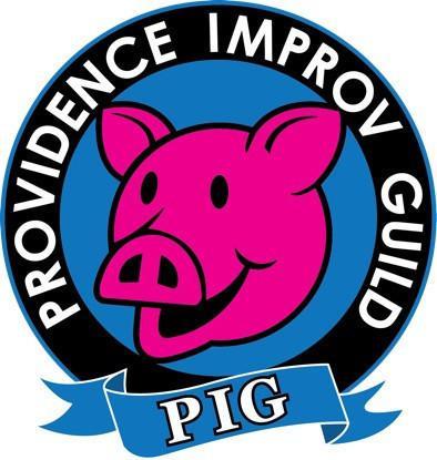 P.I.G. Providence Improv Guild.