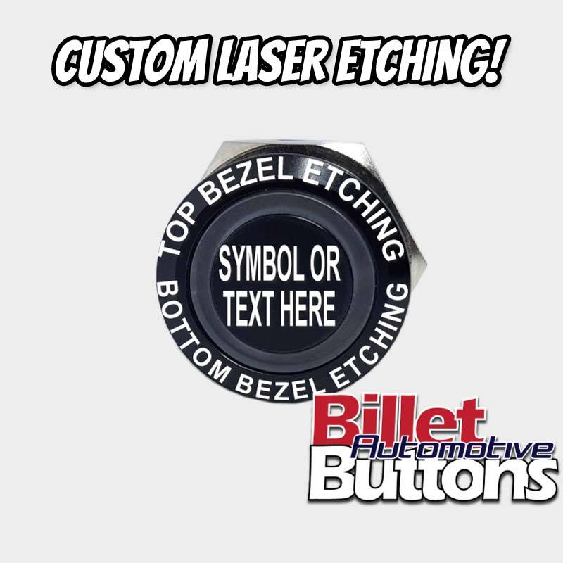 22mm \'CUSTOM LASER ETCHING\' Design Your Own Billet Push Button Switch Text  Logo Symbol etc.