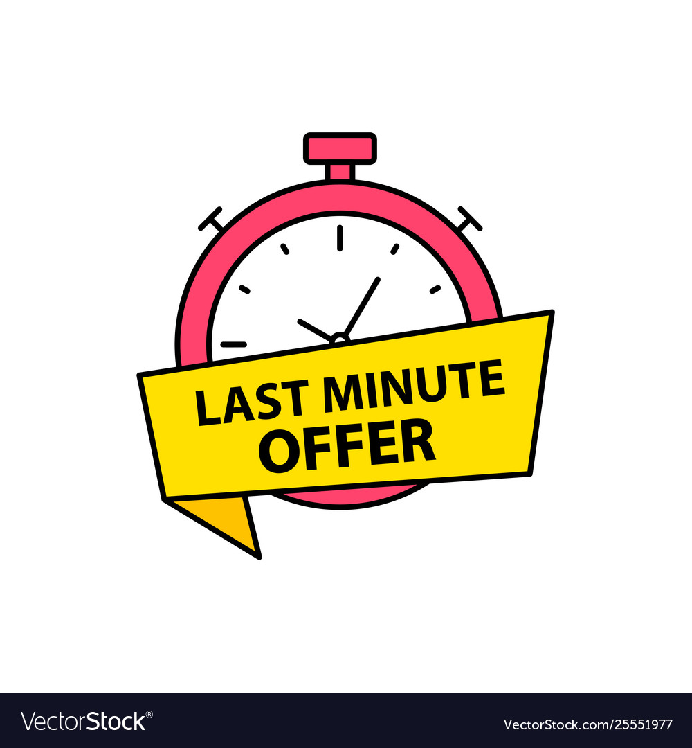 Last chance last minute offer banners time.
