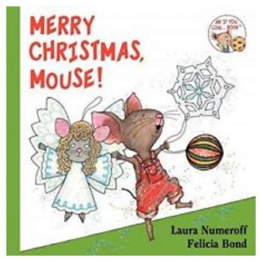 Merry Christmas, Mouse! (If You Give Series) (Hardcover) by.