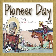 17 Pioneer Day Activities and Crafts for Kids (she: Mariah).