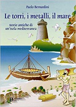 Le torri, i metalli, il mare: Amazon.co.uk: Paolo Bernardini.