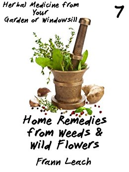 Home Remedies from Weeds and Wild Flowers (Herbal Medicine from.